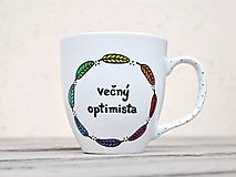 Nádoby - Maľovaný porcelánový hrnček - Večný optimista - 11205613_