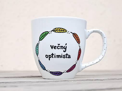 Maľovaný porcelánový hrnček - Večný optimista