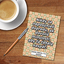 Papiernictvo - Nikdy sa neposunieš dopredu, ak dovolíš minulosti, aby ťa ťahala späť - 11326089_