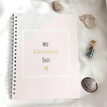 """Papiernictvo - Zápisník """"Môj zázračný život"""" - 11582701_"""