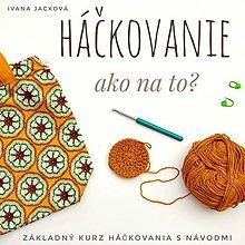 Návody a literatúra - HÁČKOVANIE - AKO NA TO? e-kniha zdarma - 11607086_