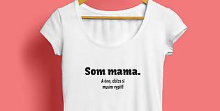 Tričká - SOM MAMA a áno, občas si musím vypiť - dámske tričko - 11865669_