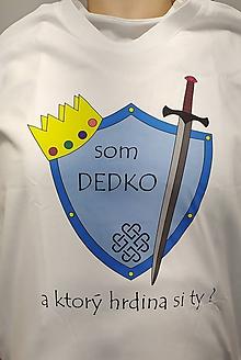 Tričká - Tričko Som dedko digitálna potlač - 12115905_