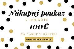 Darčekové poukážky - Darčeková poukážka v hodnote 100€ - 12200822_