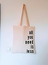 Nákupné tašky - •ručne maľovaná plátená taška - All u need is less• - 12461655_