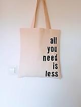 Nákupné tašky - •ručne maľovaná plátená taška - All u need is less• - 12461656_