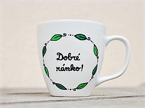 Nádoby - Hrnček s nápisom - Dobré ránko - 12963540_