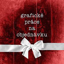 Grafika - GRAFICKÉ PRÁCE/ 1 vec na objednávku - 13141546_
