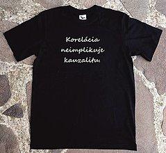 Tričká - tričko korelácia a kauzalita - 13174227_