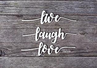 Tabuľky - nápisy live laugh love - 13220679_