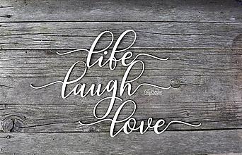 Tabuľky - nápisy life, laugh, love - 13220689_