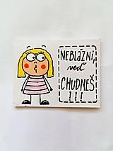 Magnetky - Neblázni, veď chudneš! - 13285932_