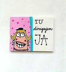 Tabuľky - Magnetka Tu dirigujem JA - 13285931_