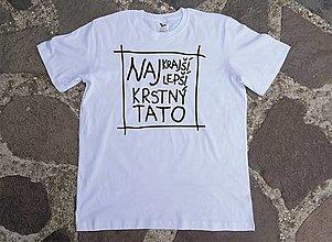 Tričká - tričko pre naj krstného - 13316433_