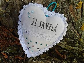 Dekorácie - Srdiečko  -Si skvelá - 13368755_