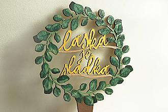 Dekorácie - Drevená maľovaná zapichovačka do torty  ~  Eukalyptus  ~ venček ~ Láska je sladká - 13500622_